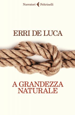 Erri De Luca - A grandezza naturale (2021) [Epub  AZW3]