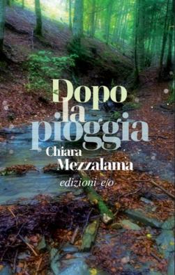 Chiara Mezzalama - Dopo la pioggia (2021) [Epub  AZW3]