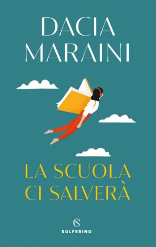 Dacia Maraini - La scuola ci salverà (2021) [Epub  AZW3]