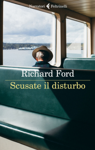 Richard Ford - Scusate il disturbo (2021) [Epub  AZW3]