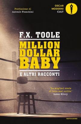 F.X. Toole - Million dollar baby e altri racconti (2021) [Ep