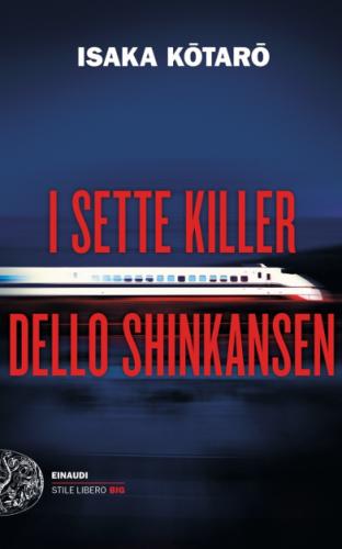 Isaka Kotaro - I sette killer dello Shinkansen (2021) [Epub