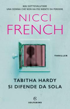 Nicci French - Tabitha Hardy si difende da sola (2021) [Epub