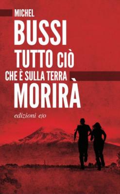 Michel Bussi - Tutto ciò che è sulla Terra morirà (2021)