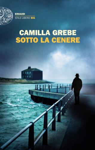 Camilla Grebe - Sotto la cenere (2021) [Epub  AZW3]