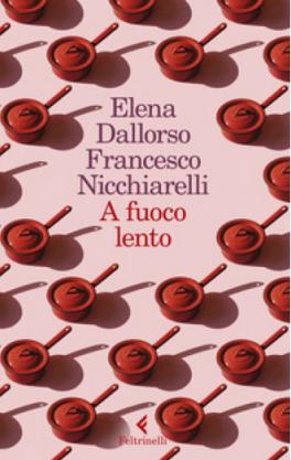Elena Dall'Orso, Francesco Nicchiarelli - A fuoco lento (202