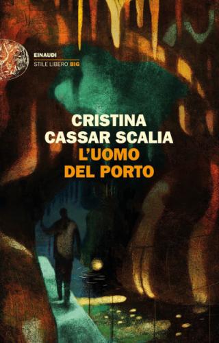 Cristina Cassar Scalia - L'uomo del porto (2021) [Epub  AZ