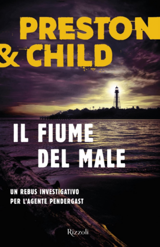 Douglas Preston, Lincoln Child - Il fiume del male (2021) [E