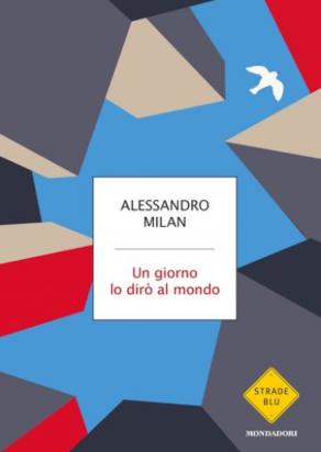Alessandro Milan - Un giorno lo dirò al mondo (2021) [Epub