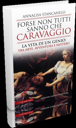 Annalisa Stancanelli - Forse non tutti sanno che Caravaggio.