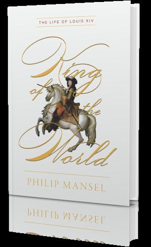 Philip Mansel - Il re del mondo. La vita di Luigi XIV (2021)