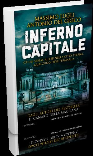 Antonio Del Greco, Massimo Lugli - Inferno Capitale (2020) [