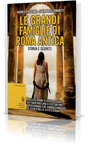 Andrea Frediani & Sara Prossomariti - Le grandi famiglie