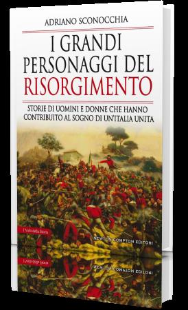 Adriano Sconocchia - I grandi personaggi del Risorgimento (2