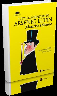 Maurice Leblanc - Tutte le avventure di Arsenio Lupin (2013)