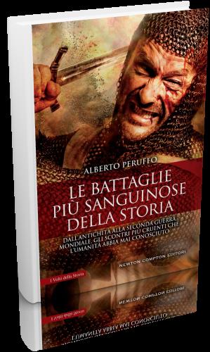 Alberto Peruffo - Le battaglie più sanguinose della storia
